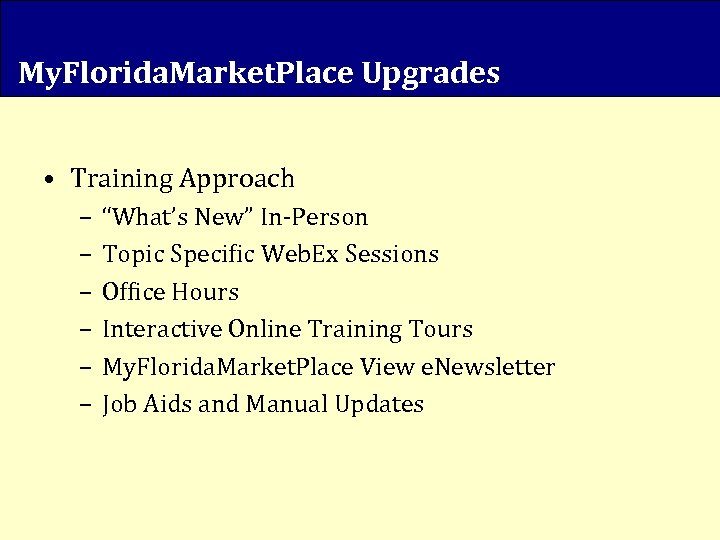"""My. Florida. Market. Place Upgrades • Training Approach – – – """"What's New"""" In-Person"""
