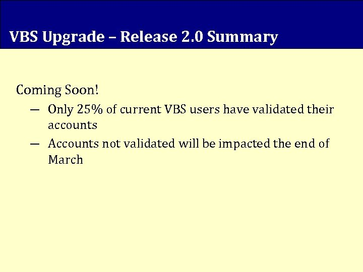 VBS Upgrade – Release 2. 0 Summary Coming Soon! ― Only 25% of current