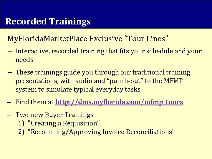 """Recorded Trainings My. Florida. Market. Place Exclusive """"Tour Lines"""" ― Interactive, recorded training that"""