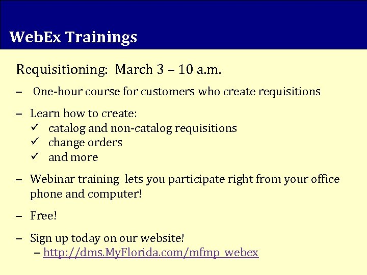 Web. Ex Trainings Requisitioning: March 3 – 10 a. m. – One-hour course for