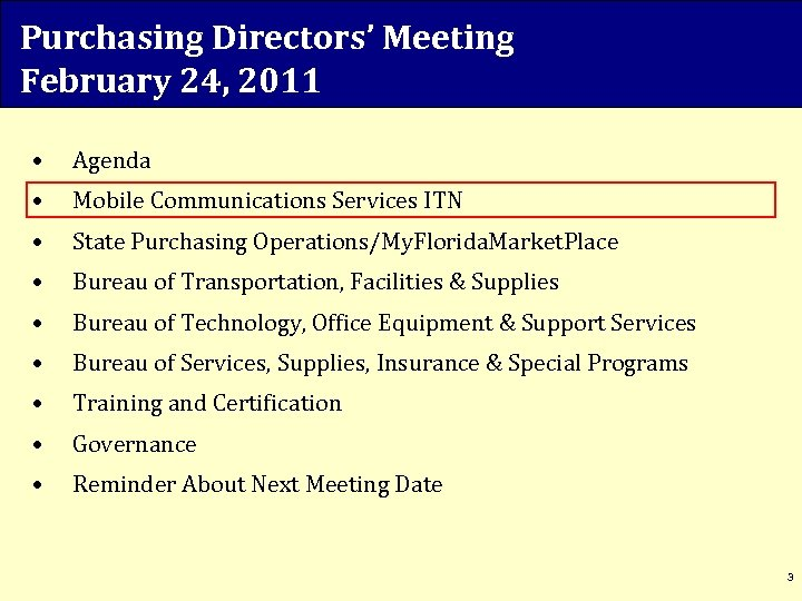 Purchasing Directors' Meeting February 24, 2011 • Agenda • Mobile Communications Services ITN •