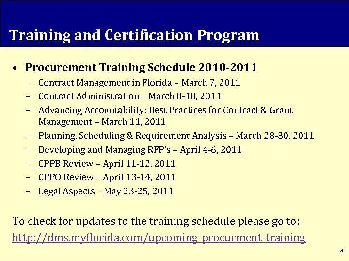 Training and Certification Program • Procurement Training Schedule 2010 -2011 – Contract Management in