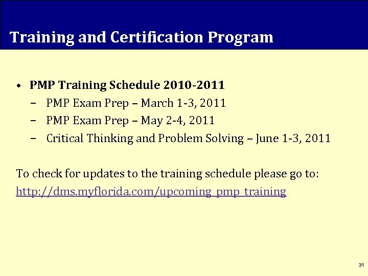 Training and Certification Program • PMP Training Schedule 2010 -2011 – PMP Exam Prep