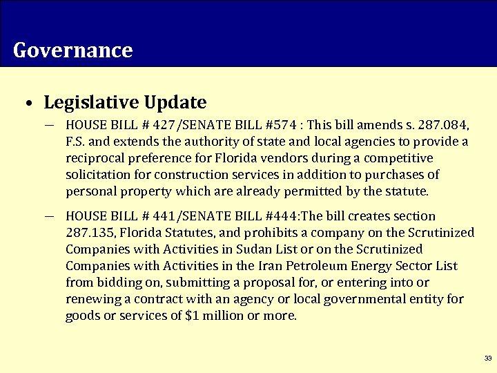 Governance • Legislative Update ― HOUSE BILL # 427/SENATE BILL #574 : This bill