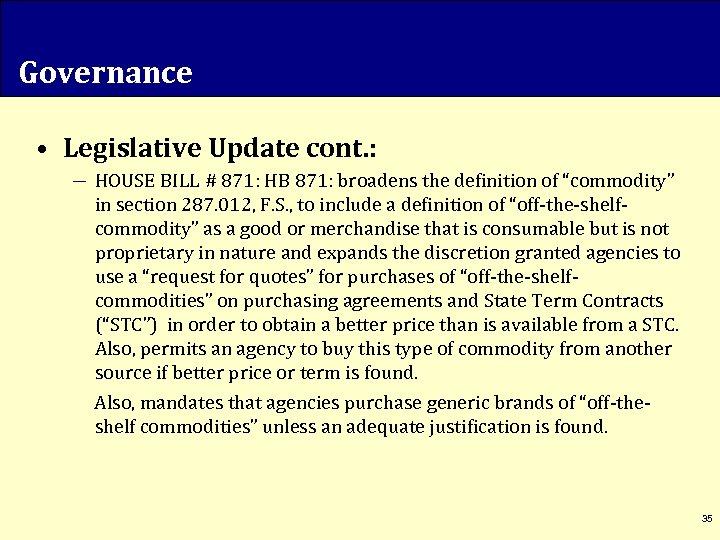 Governance • Legislative Update cont. : ― HOUSE BILL # 871: HB 871: broadens