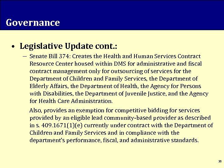 Governance • Legislative Update cont. : ― Senate Bill 374: Creates the Health and