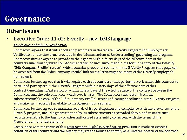 Governance Other Issues • Executive Order: 11 -02: E-verify – new DMS language Employment