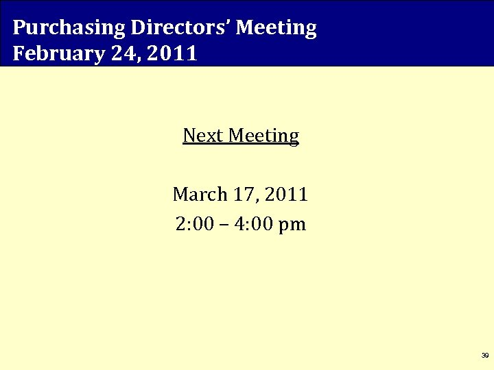 Purchasing Directors' Meeting February 24, 2011 Next Meeting March 17, 2011 2: 00 –