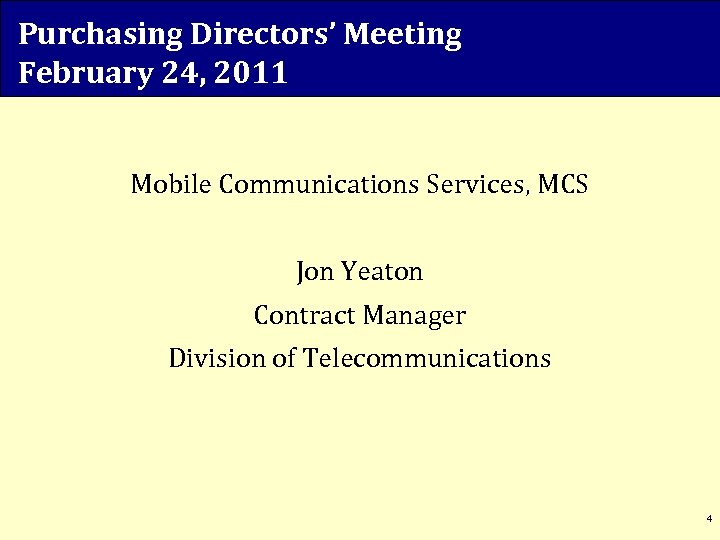 Purchasing Directors' Meeting February 24, 2011 Mobile Communications Services, MCS Jon Yeaton Contract Manager