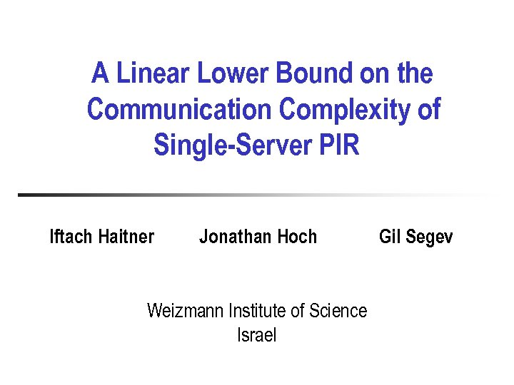 A Linear Lower Bound on the Communication Complexity of Single-Server PIR Iftach Haitner Jonathan