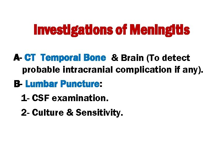 Investigations of Meningitis A- CT Temporal Bone & Brain (To detect probable intracranial complication