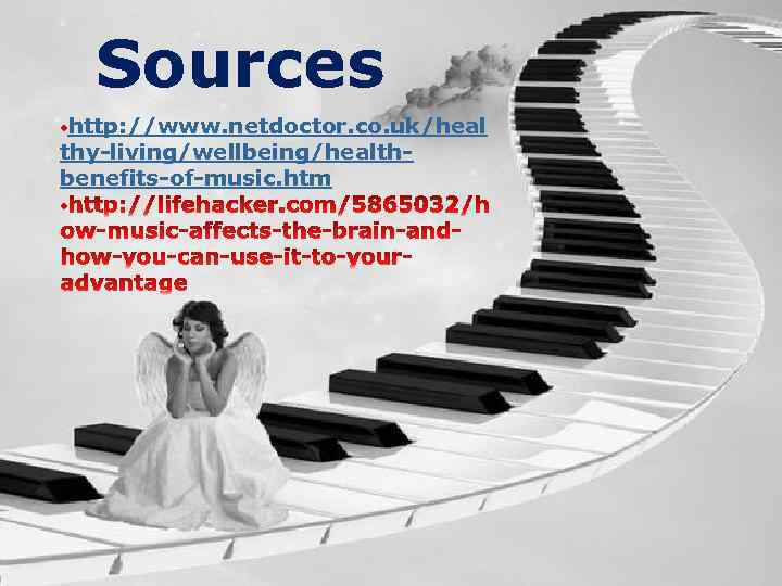 Sources http: //www. netdoctor. co. uk/heal thy-living/wellbeing/healthbenefits-of-music. htm