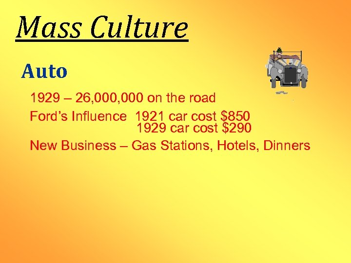 Mass Culture Auto 1929 – 26, 000 on the road Ford's Influence 1921 car