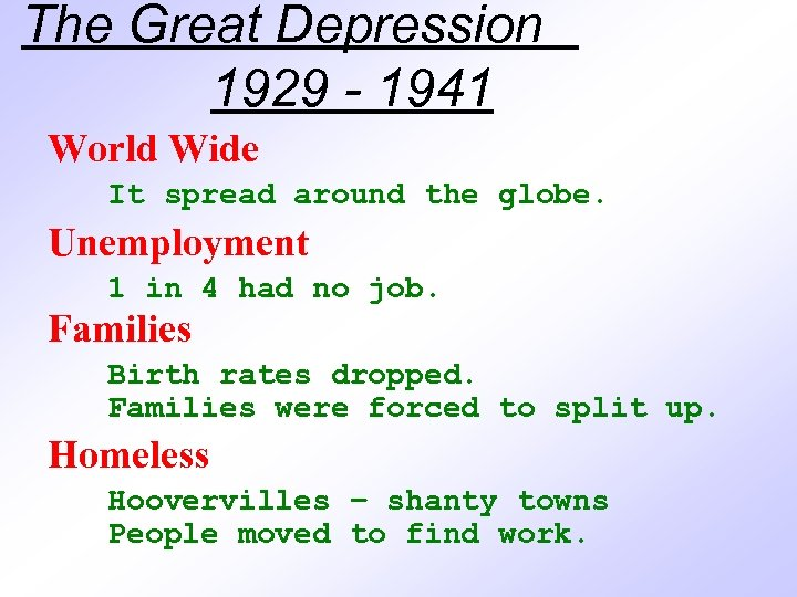 The Great Depression 1929 - 1941 World Wide It spread around the globe. Unemployment