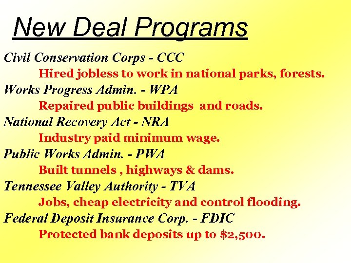 New Deal Programs Civil Conservation Corps - CCC Hired jobless to work in national