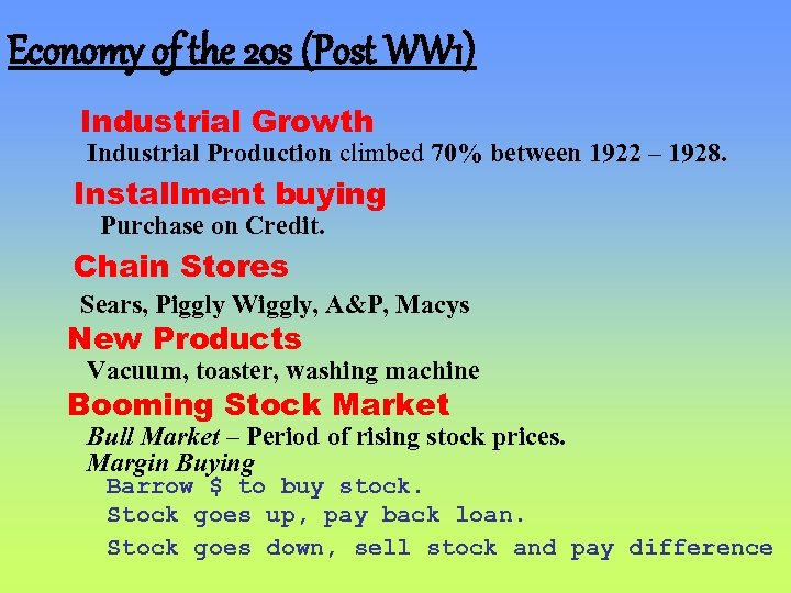 Economy of the 20 s (Post WW 1) Industrial Growth Industrial Production climbed 70%