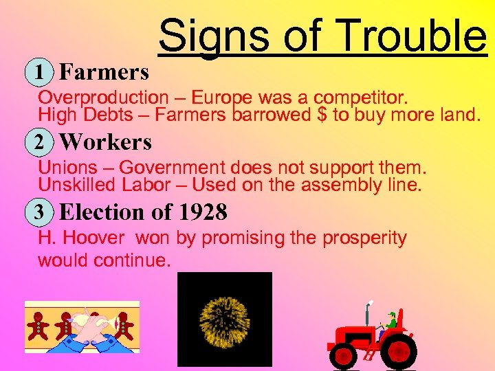 1 Farmers Signs of Trouble Overproduction – Europe was a competitor. High Debts –