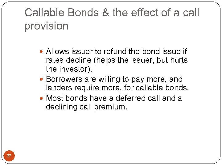 Callable Bonds & the effect of a call provision Allows issuer to refund the