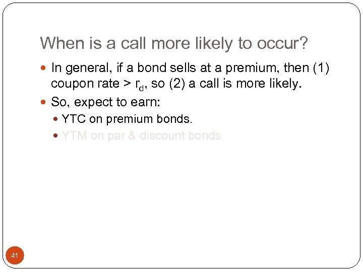 When is a call more likely to occur? In general, if a bond sells