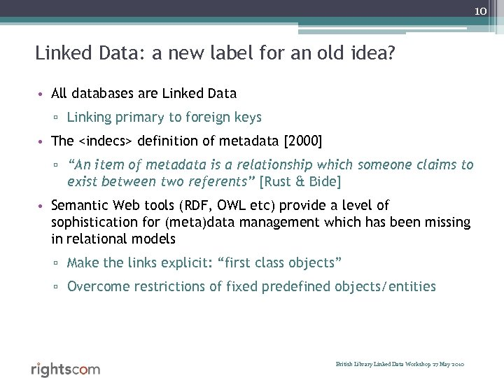 10 Linked Data: a new label for an old idea? • All databases are