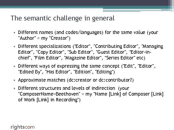 The semantic challenge in general • Different names (and codes/languages) for the same value