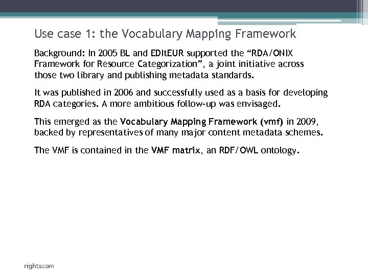 Use case 1: the Vocabulary Mapping Framework Background: In 2005 BL and EDIt. EUR