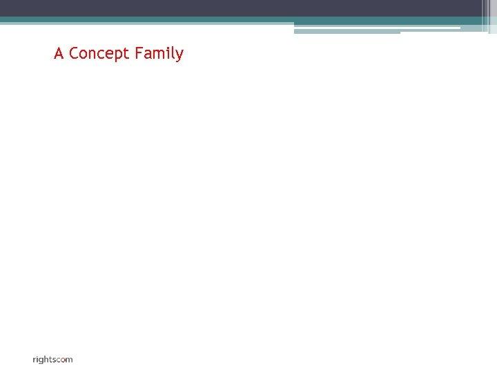 A Concept Family