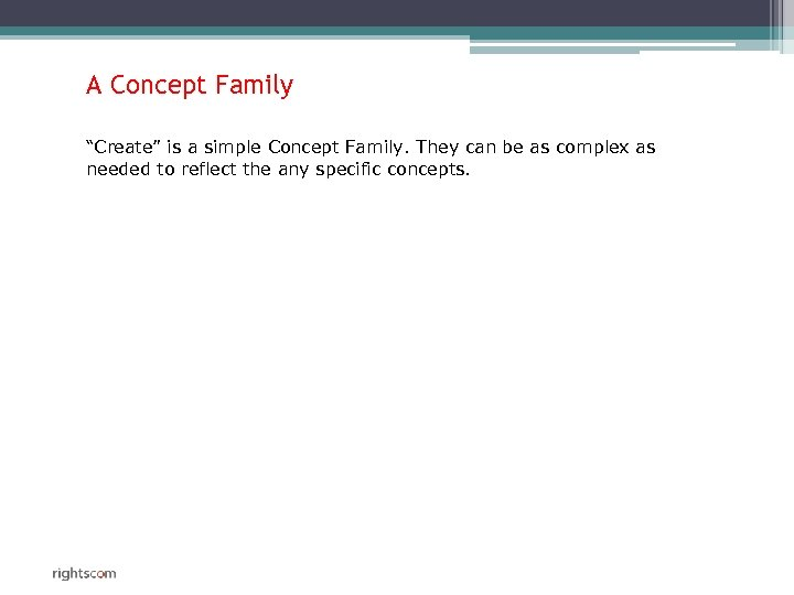 "A Concept Family ""Create"" is a simple Concept Family. They can be as complex"