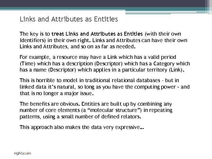 Links and Attributes as Entities The key is to treat Links and Attributes as