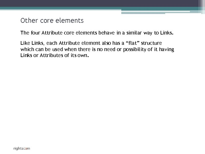 Other core elements The four Attribute core elements behave in a similar way to
