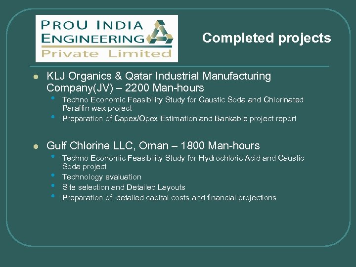 Completed projects l KLJ Organics & Qatar Industrial Manufacturing Company(JV) – 2200 Man-hours •