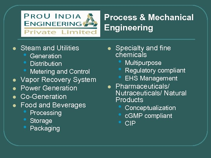 Process & Mechanical Engineering l l l Steam and Utilities • • • Generation
