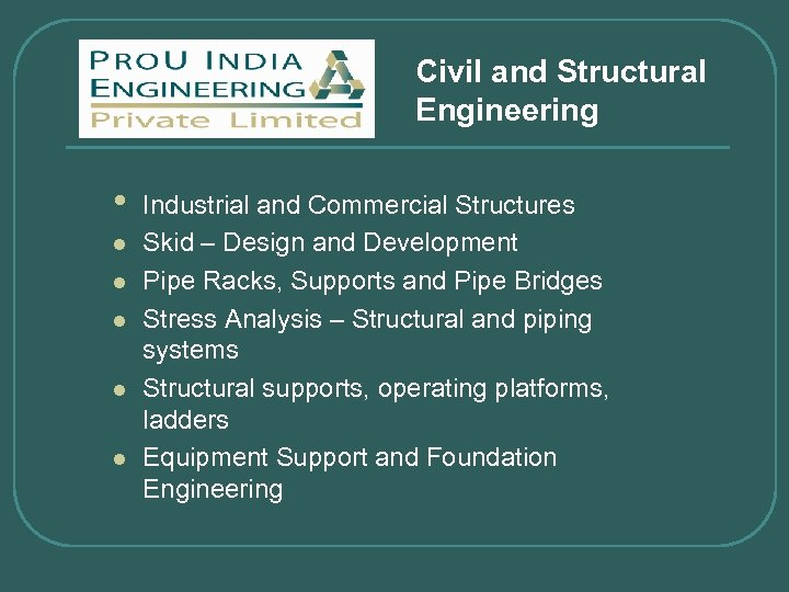 Civil and Structural Engineering • l l l Industrial and Commercial Structures Skid –