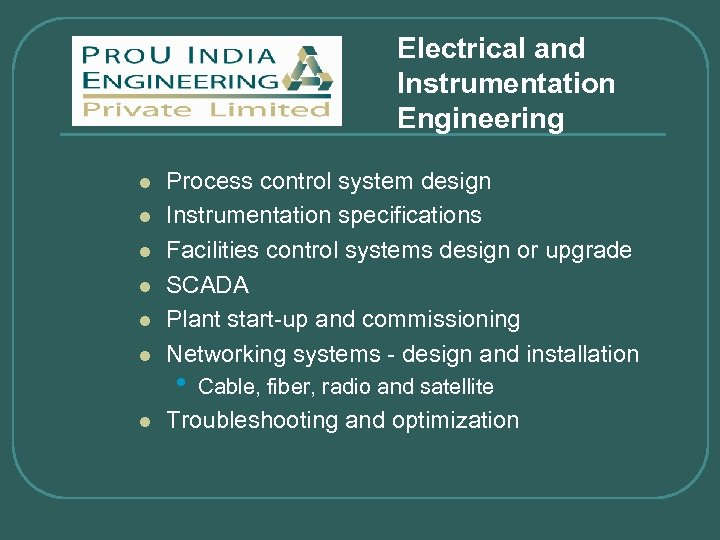 Electrical and Instrumentation Engineering l l l l Process control system design Instrumentation specifications