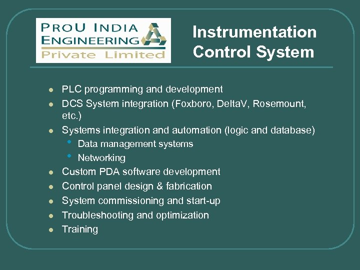 Instrumentation Control System l l l l PLC programming and development DCS System integration