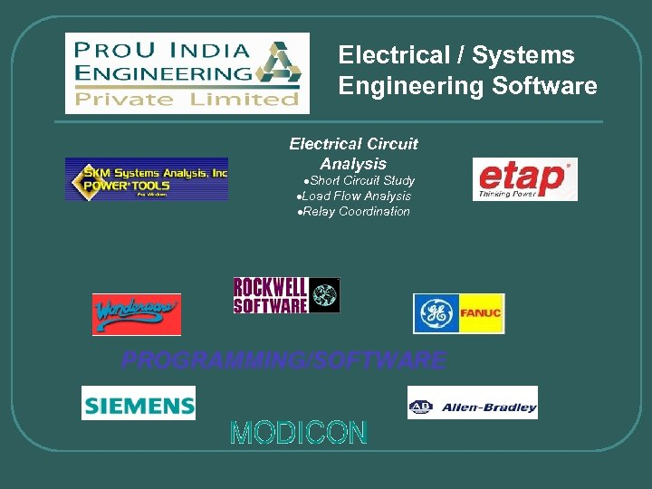 Electrical / Systems Engineering Software Electrical Circuit Analysis ·Short Circuit Study ·Load Flow Analysis