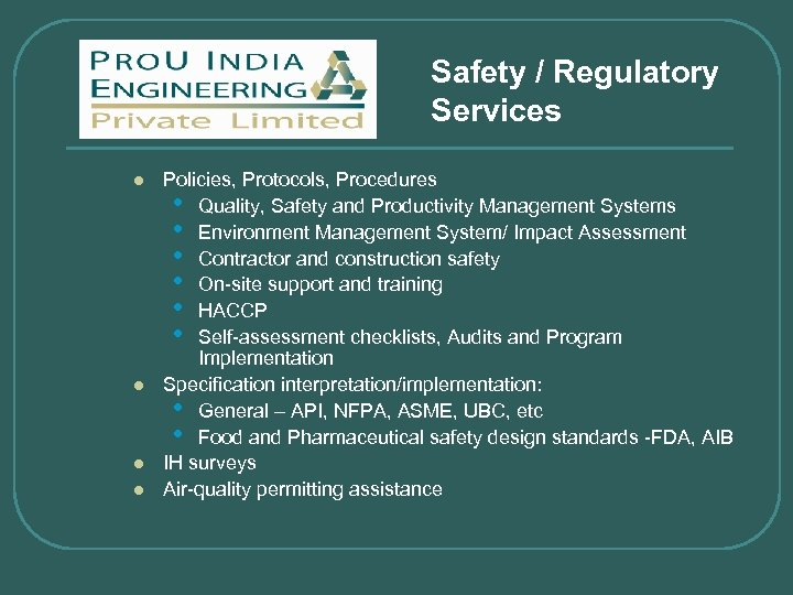 Safety / Regulatory Services l l Policies, Protocols, Procedures • Quality, Safety and Productivity