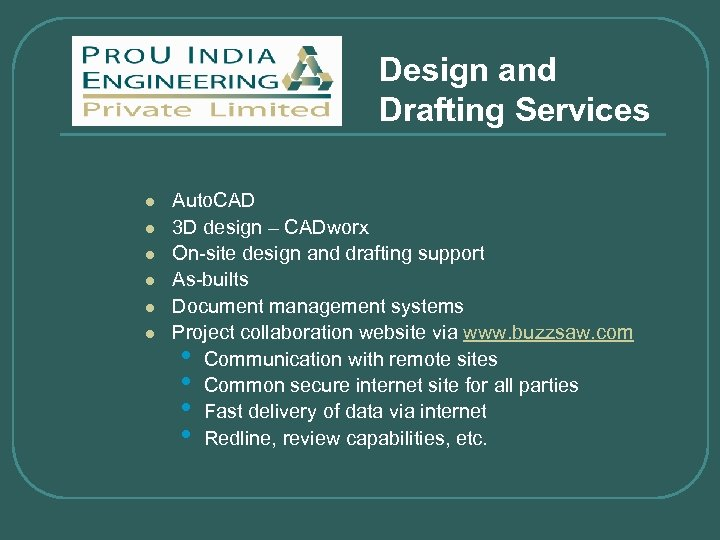 Design and Drafting Services l l l Auto. CAD 3 D design – CADworx