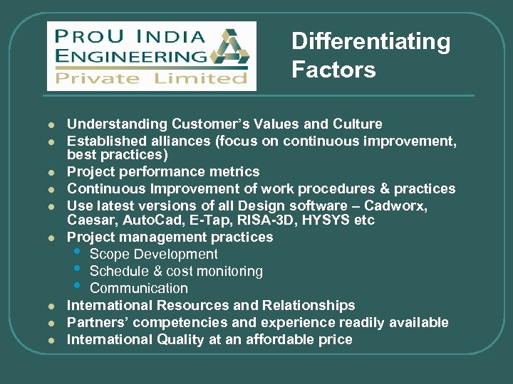 Differentiating Factors l l l l l Understanding Customer's Values and Culture Established alliances