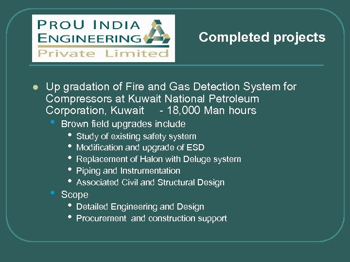Completed projects l Up gradation of Fire and Gas Detection System for Compressors at
