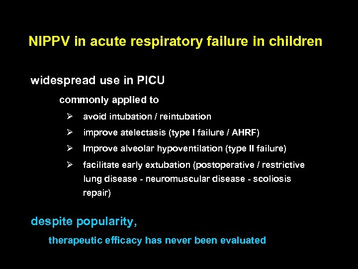 NIPPV in acute respiratory failure in children widespread use in PICU • commonly applied