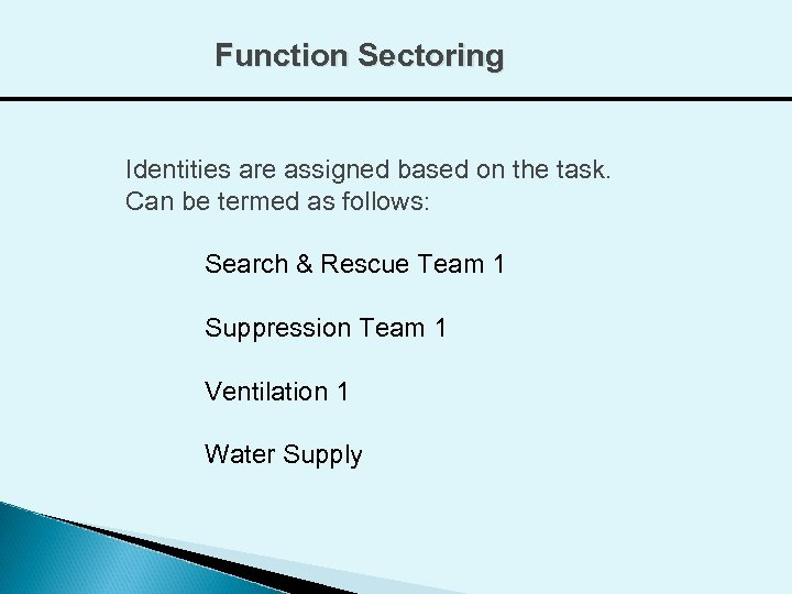 Function Sectoring Identities are assigned based on the task. Can be termed as follows:
