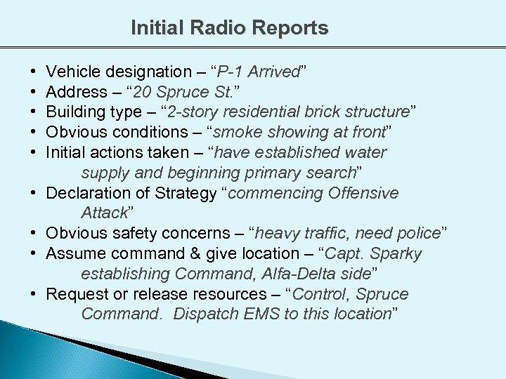 "Initial Radio Reports • • • Vehicle designation – ""P-1 Arrived"" Address – """