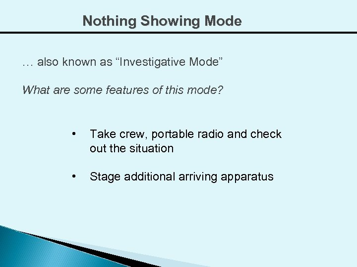 """Nothing Showing Mode … also known as """"Investigative Mode"""" What are some features of"""