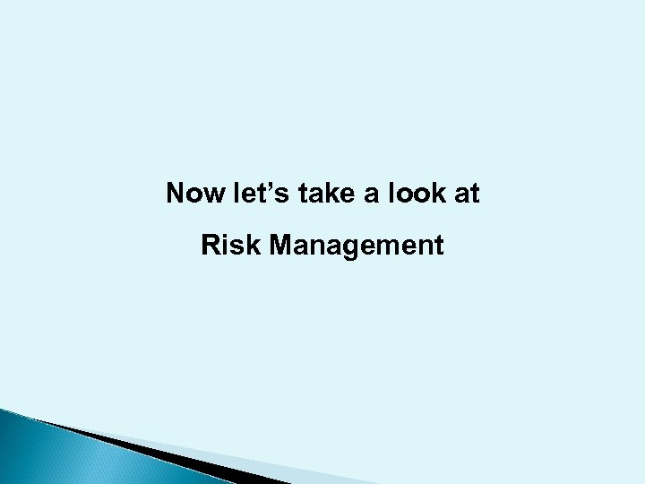 Now let's take a look at Risk Management