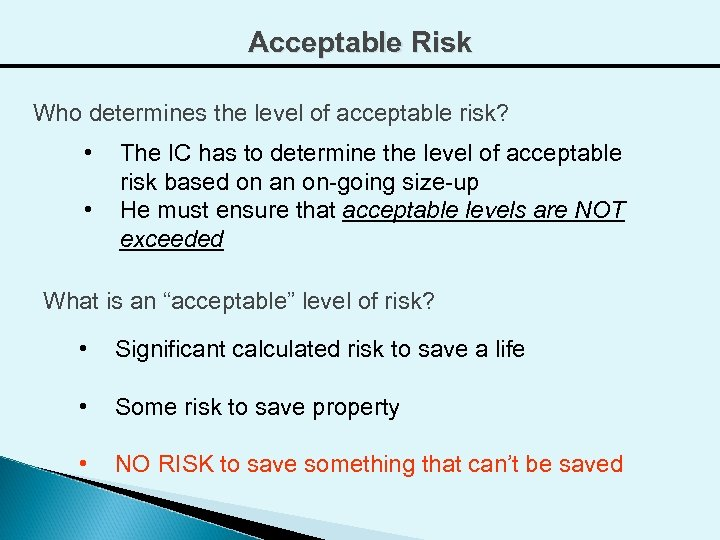 Acceptable Risk Who determines the level of acceptable risk? • • The IC has