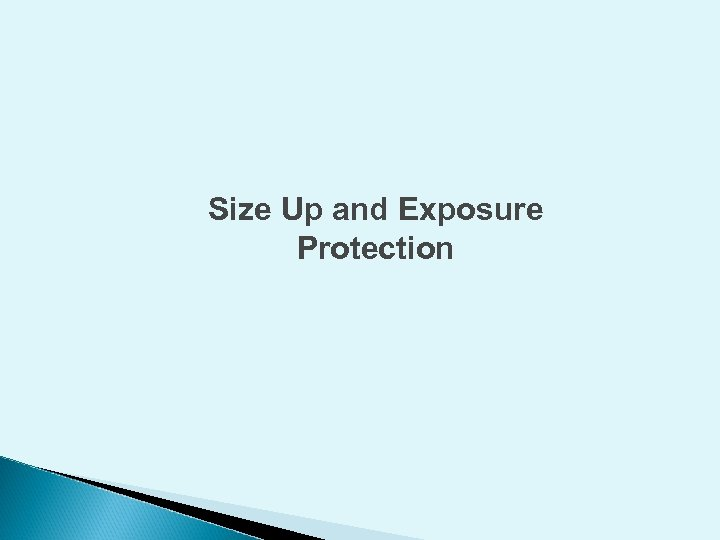 Size Up and Exposure Protection