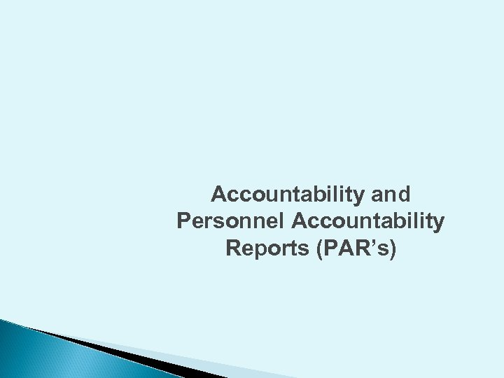 Accountability and Personnel Accountability Reports (PAR's)