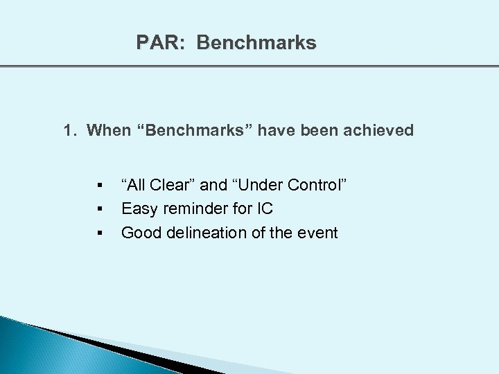 """PAR: Benchmarks 1. When """"Benchmarks"""" have been achieved § § § """"All Clear"""" and"""