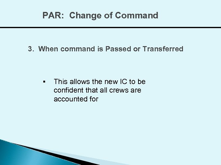 PAR: Change of Command 3. When command is Passed or Transferred § This allows